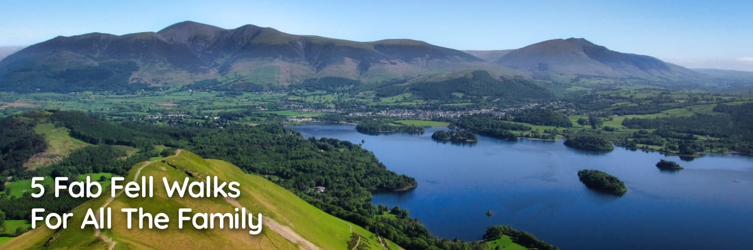 5 Fab Fell Walks For All The Family